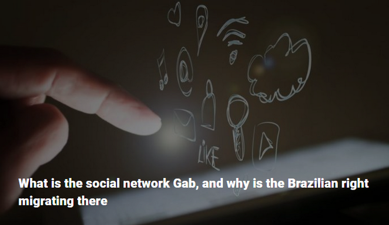 What is the social network Gab, and why is the Brazilian right migrating there